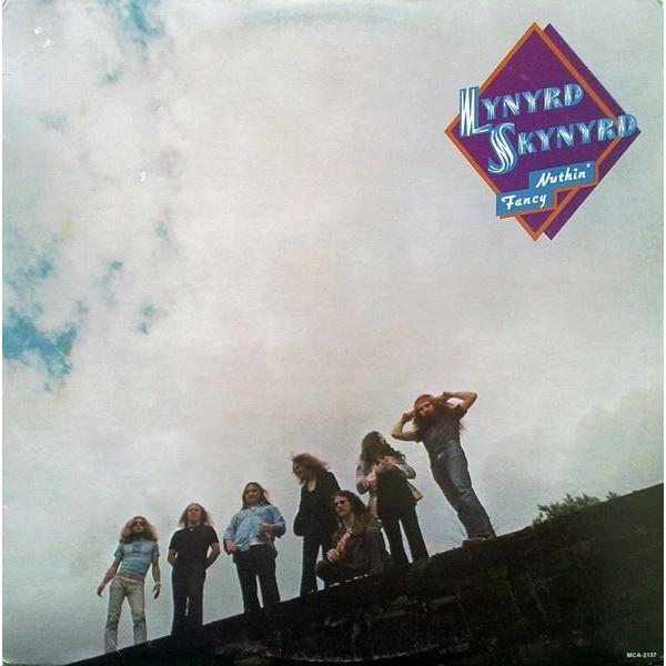 Lynyrd Skynyrd Lynyrd Skynyrd - Nuthin' Fancy lynyrd skynyrd lynyrd skynyrd one more from the road 2 lp