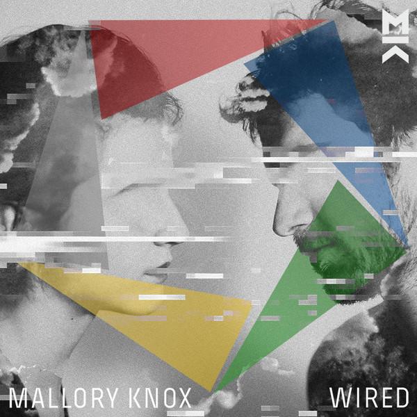 MALLORY KNOX MALLORY KNOX - WIRED
