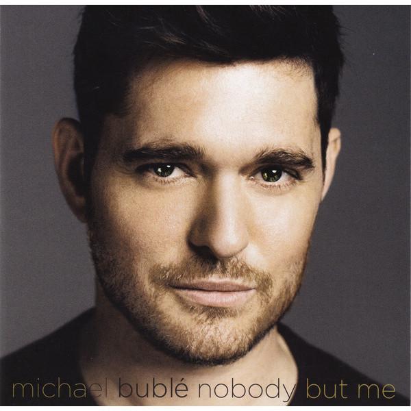 Michael Buble Michael Buble - Nobody But Me