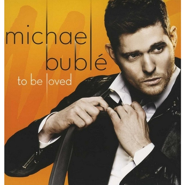 MICHAEL BUBLE MICHAEL BUBLE - TO BE LOVED