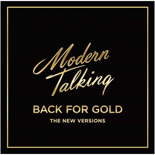 Modern Talking Modern Talking - Back For Gold – The New Versions modern talking modern talking ready for the mix