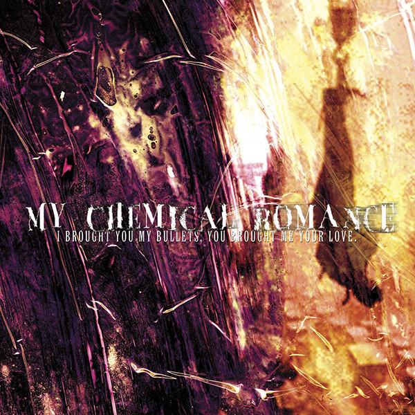MY CHEMICAL ROMANCE MY CHEMICAL ROMANCE - I BROUGHT YOU MY BULLETS, YOU BROUGHT ME YOUR LOVE