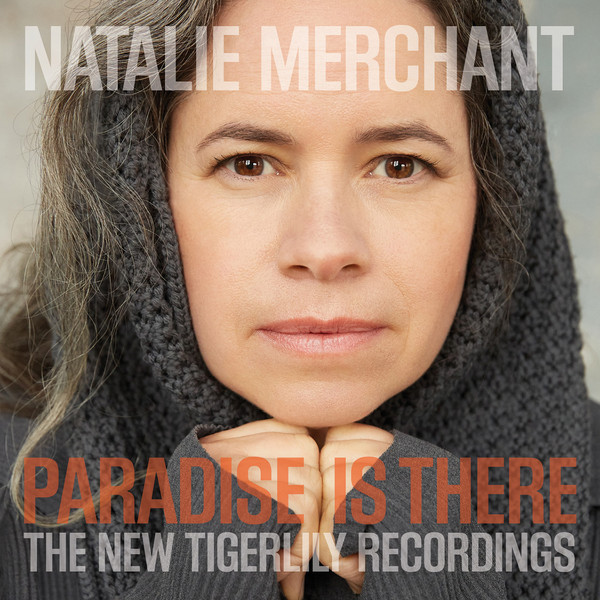 Natalie Merchant Natalie Merchant - Paradise Is There: The New Tigerlily Recordings (2 LP) natalie merchant natalie merchant paradise is there the new tigerlily recordings 2 lp