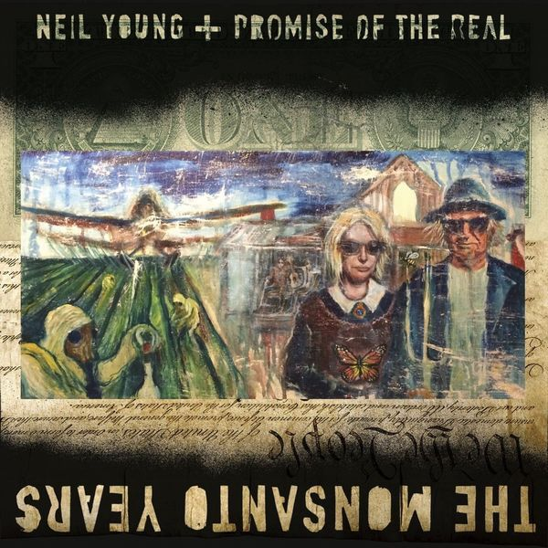 Neil Young Neil Young - The Monsanto Years (2 Lp, 180 Gr) нил янг neil young neil young lp