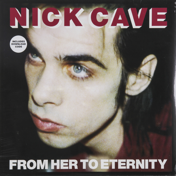 Nick Cave Nick Cave   The Bad Seeds - From Her To Eternity john cipollina nick gravenites band
