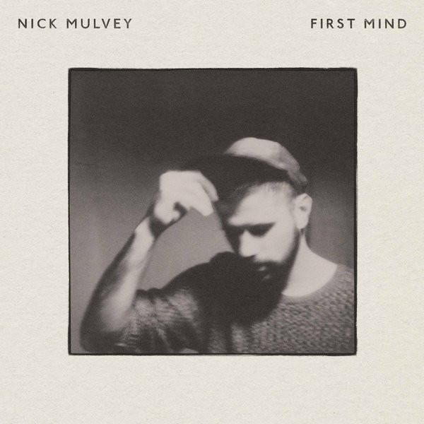 Nick Mulvey Nick Mulvey - First Mind nick tasler domino