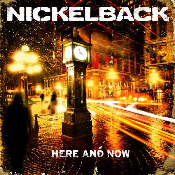NICKELBACK NICKELBACK - HERE AND NOW nickelback here and now
