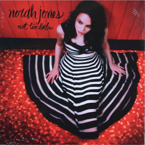 Norah Jones Norah Jones - Not Too Late терка not too late 7715