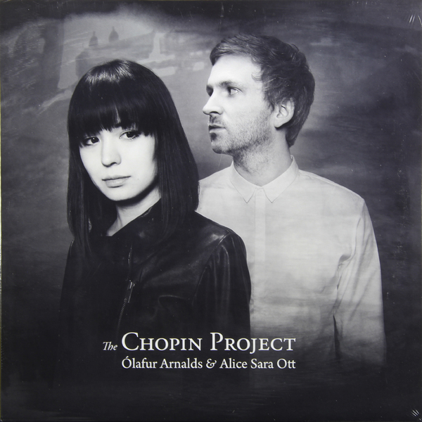 OLAFUR ARNALDS   ALICE SARA OTT OLAFUR ARNALDS   ALICE SARA OTT - THE CHOPIN PROJECT sara bareilles sara bareilles the blessed unrest 2 lp