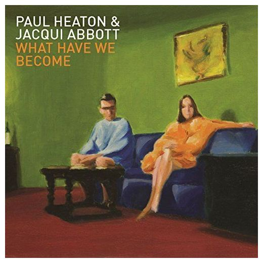 Paul Heaton   Jacqui Abbott Paul Heaton   Jacqui Abbott - What Have We Become abbott 100 0 12 370g