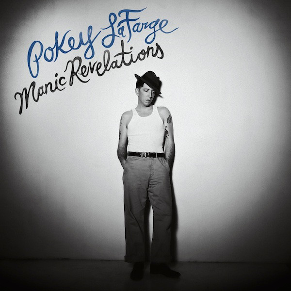 Pokey Lafarge Pokey Lafarge - Manic Revelations jerry spinelli hokey pokey