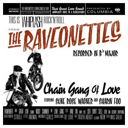 RAVEONETTES RAVEONETTES - CHAIN GANG OF LOVEВиниловая пластинка<br><br>