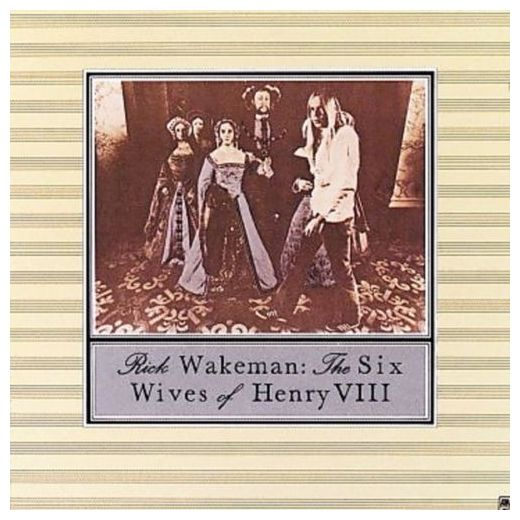 Rick Wakeman Rick Wakeman - The Six Wives Of Henry Viii рик уэйкман rick wakeman the six wives of henry viii lp