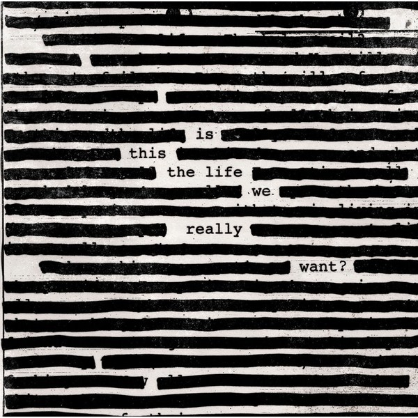 Roger Waters Roger Waters - Is This The Life We Really Want? (2 LP) is this the life we really want виниловая пластинка