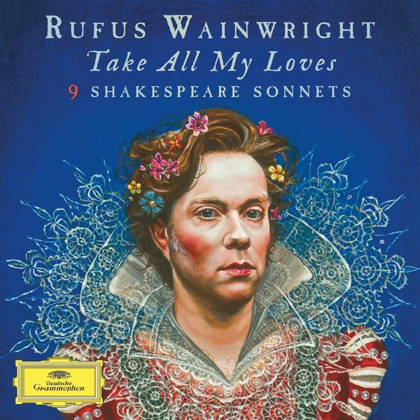 Rufus Wainwright Rufus Wainwright - Take All My Loves - 9 Shakespeare Sonnets (2 LP) all my puny sorrows