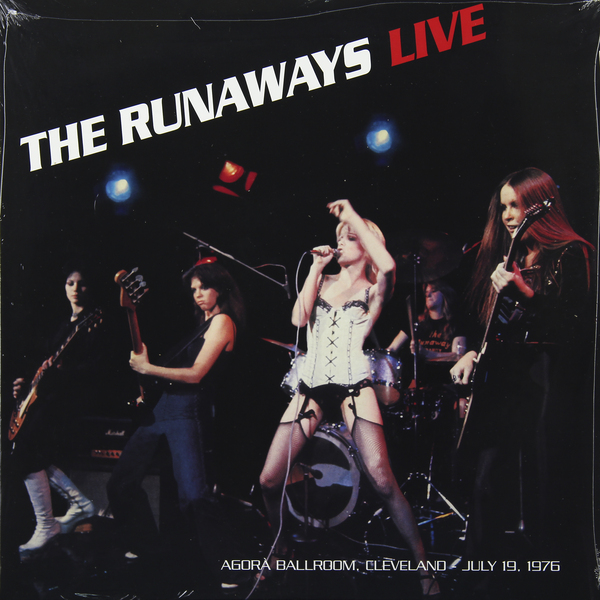RUNAWAYS RUNAWAYS - LIVE AT THE AGORA BALLROOM 1976