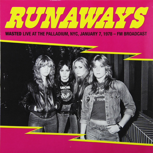 RUNAWAYS RUNAWAYS - WASTED: LIVE AT THE PALLADIUM, JANUARY 1978