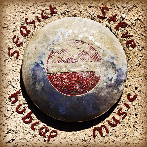 Seasick Steve Seasick Steve - Hubcap Music seasick steve seasick steve sonic soul surfer 2 lp