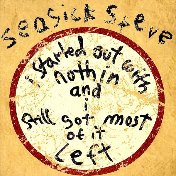 Seasick Steve Seasick Steve - I Started Out With Nothin And I Still Got Most Of It Left (180 Gr) seasick steve seasick steve sonic soul surfer 2 lp