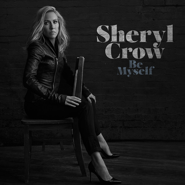 Sheryl Crow Sheryl Crow - Be Myself one crow alone