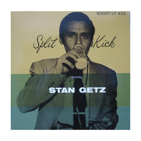 Stan Getz Stan Getz - Split Kick (10 ) стоимость