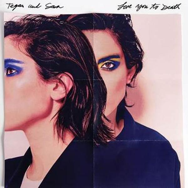 Tegan And Sara Tegan And Sara - Love You To Death tetracyclines and macromolecule