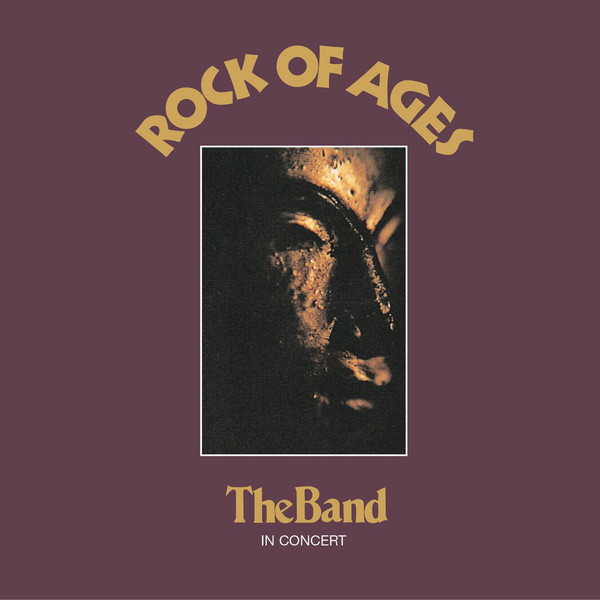 The Band The Band - Rock Of Ages (2 LP) the band the band cahoots lp