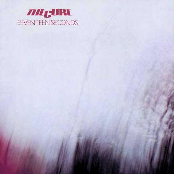THE CURE THE CURE - SEVENTEEN SECONDS the cure 4 13 dream