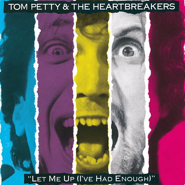 Tom Petty Tom Petty - Let Me Up (i've Had Enough) don t let me go