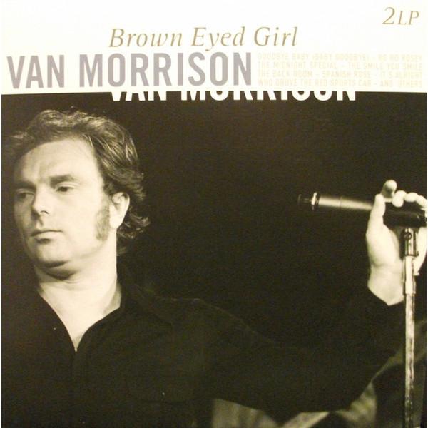 VAN MORRISON VAN MORRISON - BROWN EYED GIRL (2 LP)Виниловая пластинка<br><br>
