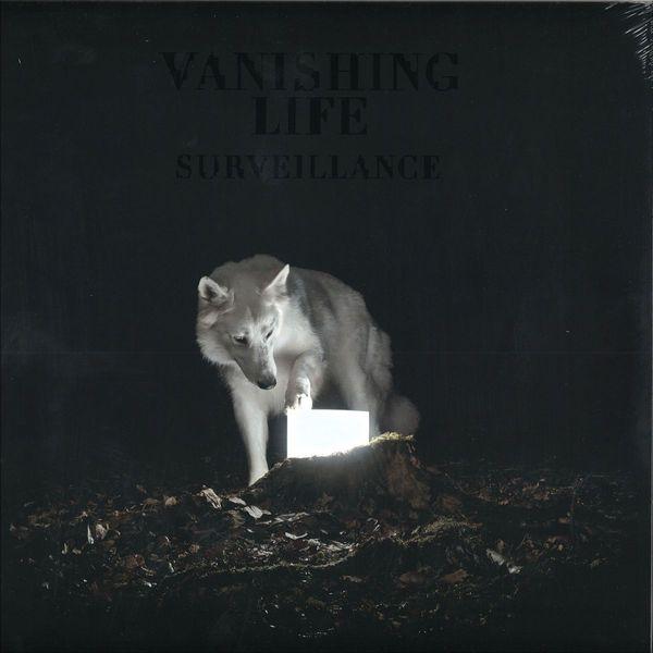 Vanishing Life Vanishing Life - Surveillance