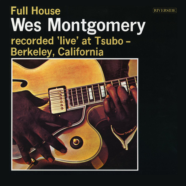 Wes Montgomery Wes Montgomery - Full House уэс монтгомери wes montgomery full house lp