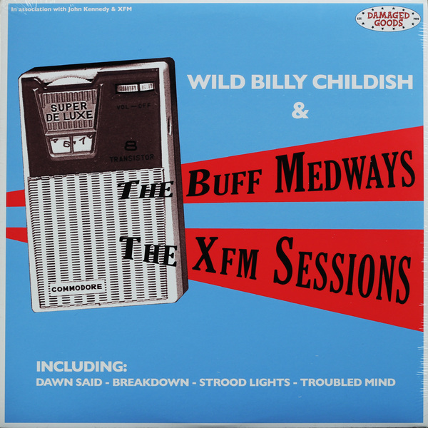 BILLY CHILDISH WILD BILLY CHILDISH - XFM SESSIONS