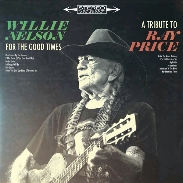 Wiliie Nelson Wiliie Nelson - For The Good Times: A Tribute To Ray Price good to a fault