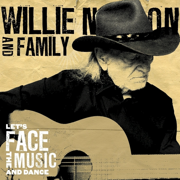 WILLIE NELSON WILLIE NELSON   FAMILY - LETS FACE THE MUSIC AND DANCEВиниловая пластинка<br><br>