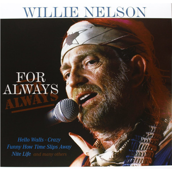 WILLIE NELSON WILLIE NELSON - FOR ALWAYS