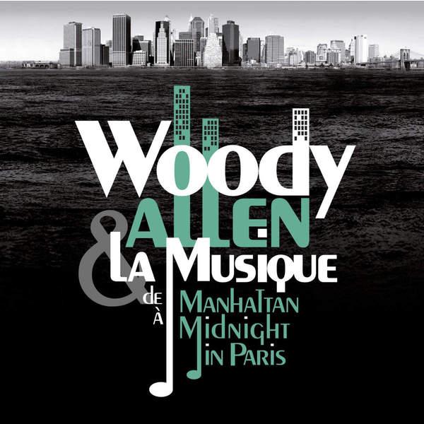 Woody Allen Woody Allen - Woody Allen   La Musique: De Manhattan А Midnight In Paris woody allen film by film