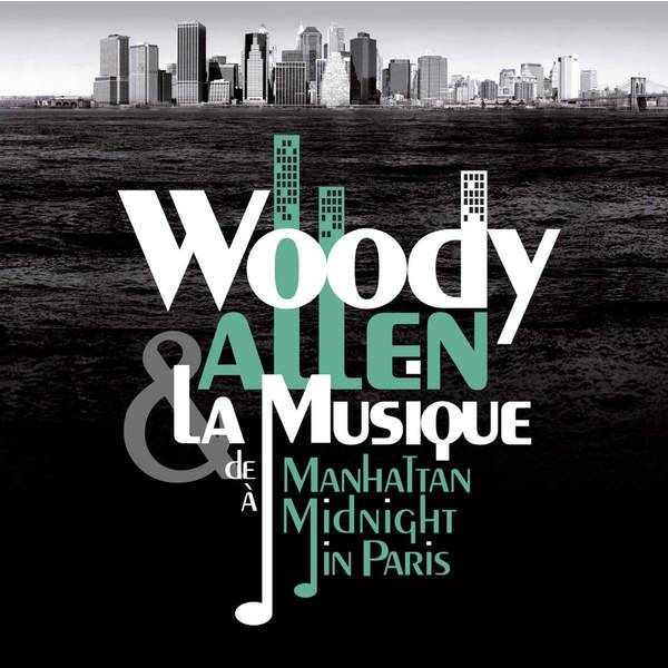 WOODY ALLEN WOODY ALLEN - WOODY ALLEN   LA MUSIQUE: DE MANHATTAN А MIDNIGHT IN PARIS woody allen and his new orleans jazz band cap roig