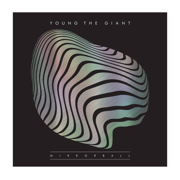 Young The Giant Young The Giant - Mirrorball (10  )