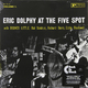 ��������� ��������� ERIC DOLPHY - AT THE FIVE SPOT