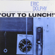 ��������� ��������� ERIC DOLPHY - OUT TO LUNCH
