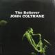 ��������� ��������� JOHN COLTRANE - BELIEVER
