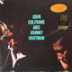 ��������� ��������� JOHN COLTRANE & JOHNNY HARTMAN-JOHN COLTRANE AND JOHNNY HARTMAN (180 GR, LTD)