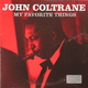 ��������� ��������� JOHN COLTRANE-MY FAVOURITE THINGS (2 LP, 180 GR)
